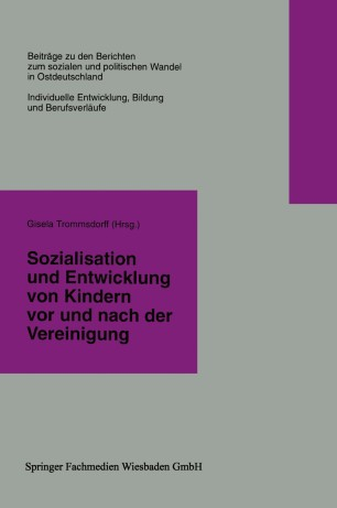Sozialisation und Entwicklung von Kindern vor und nach der Vereinigung
