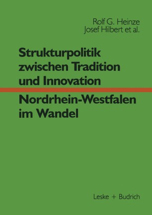 Strukturpolitik zwischen Tradition und Innovation — NRW im Wandel