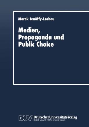 Medien, Propaganda und Public Choice
