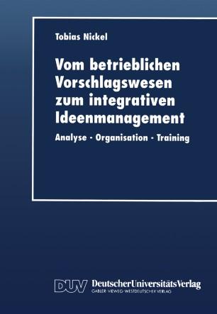 Vom betrieblichen Vorschlagswesen zum integrativen Ideenmanagement