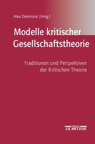 Modelle kritischer Gesellschaftstheorie