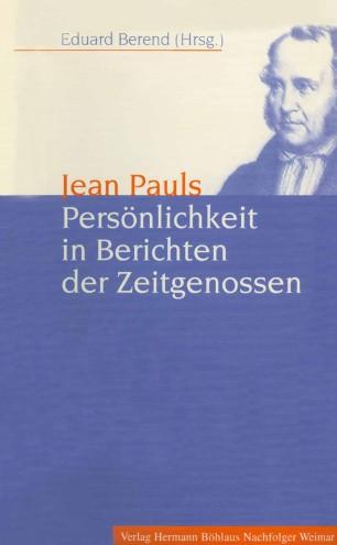 Jean Pauls Persönlichkeit in Berichten der Zeitgenossen