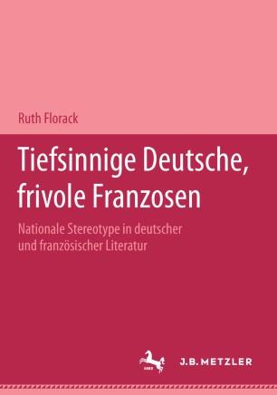 Tiefsinnige Deutsche, frivole Franzosen