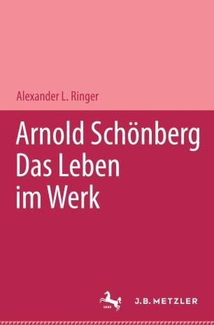 Arnold Schönberg Das Leben im Werk