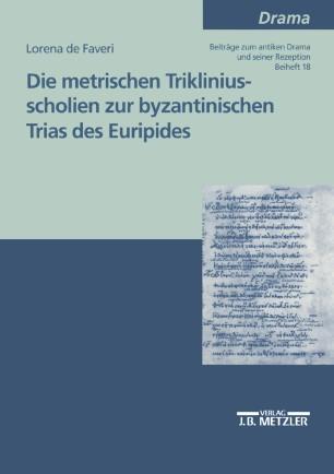 Die metrischen Trikliniusscholien zur byzantinischen Trias des Euripides