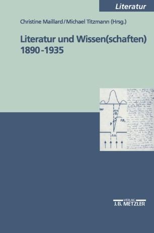 Literatur und Wissen(schaften) 1890–1935