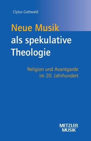 Neue Musik als spekulative Theologie