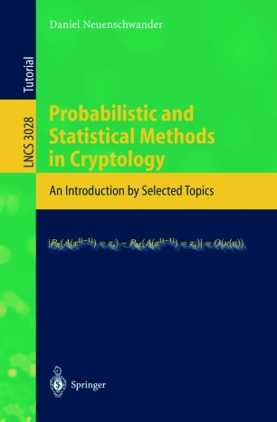 Probabilistic and Statistical Methods in Cryptology