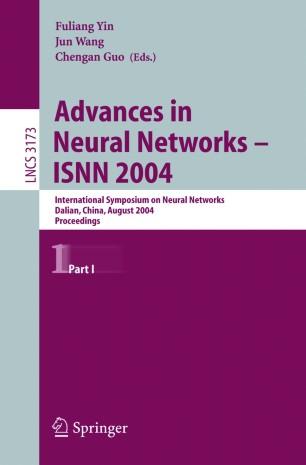 Advances in Neural Networks – ISNN 2004