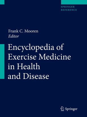 Encyclopedia of Exercise Medicine in Health and Disease :