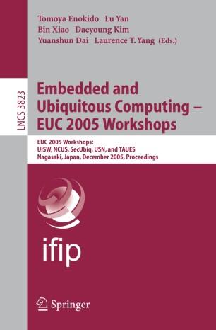 Embedded and Ubiquitous Computing – EUC 2005 Workshops