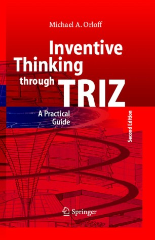 Inventive Thinking through TRIZ. A Practical Guide 2nd edition - Michael A. Orloff