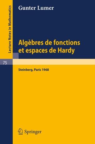Algèbres de fonctions et espaces de Hardy