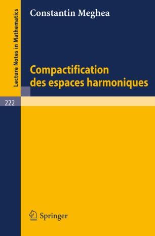 Compactification des Espaces Harmoniques