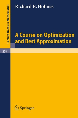 A Course on Optimization and Best Approximation