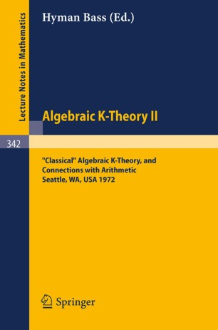 """""""Classical"""" Algebraic K-Theory, and Connections with Arithmetic"""