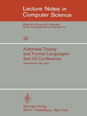 Automata Theory and Formal Languages 2nd GI Conference Kaiserslautern, May 20–23, 1975