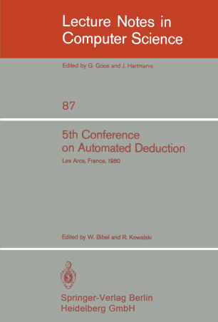 5th Conference on Automated Deduction Les Arcs, France, July 8–11, 1980