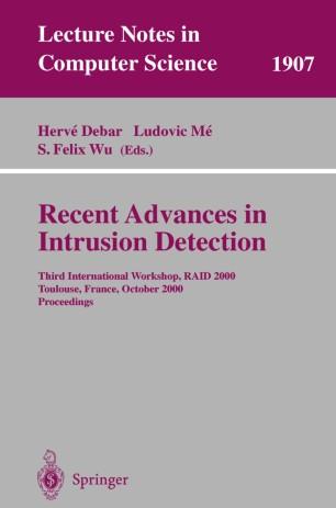 Recent Advances in Intrusion Detection