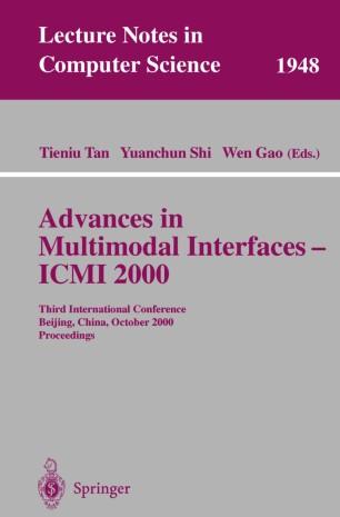 Advances in Multimodal Interfaces — ICMI 2000