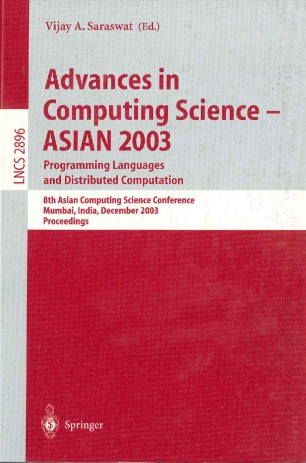 Advances in Computing Science – ASIAN 2003. Progamming Languages and Distributed Computation Programming Languages and Distributed Computation