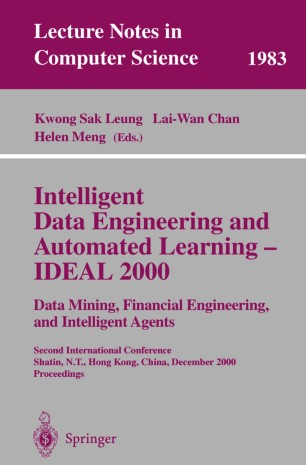 Intelligent Data Engineering and Automated Learning — IDEAL 2000. Data Mining, Financial Engineering, and Intelligent Agents