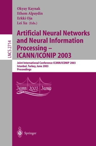 Artificial Neural Networks and Neural Information Processing — ICANN/ICONIP 2003