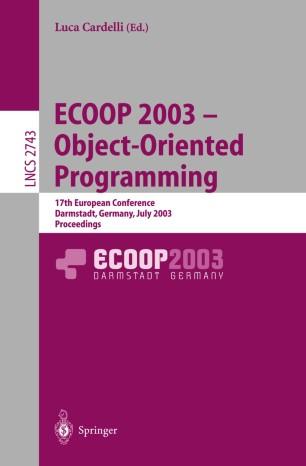 ECOOP 2003 – Object-Oriented Programming