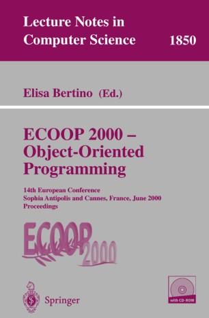 ECOOP 2000 — Object-Oriented Programming