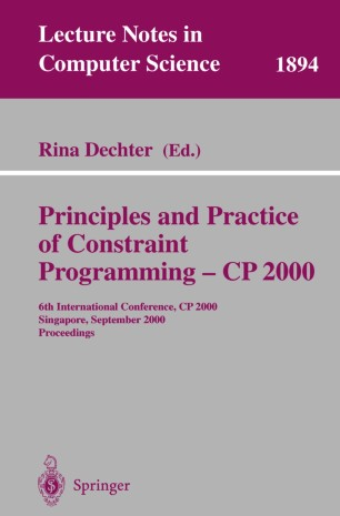Principles and Practice of Constraint Programming – CP 2000
