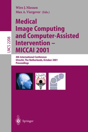 Medical Image Computing and Computer-Assisted Intervention – MICCAI 2001