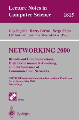 Networking 2000 Broadband Communications, High Performance Networking, and Performance of Communication Networks