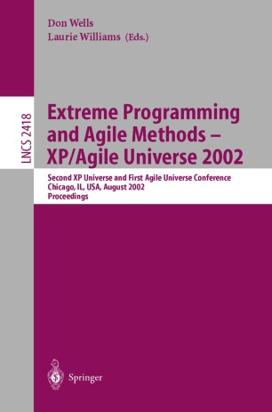 Extreme Programming and Agile Methods — XP/Agile Universe 2002