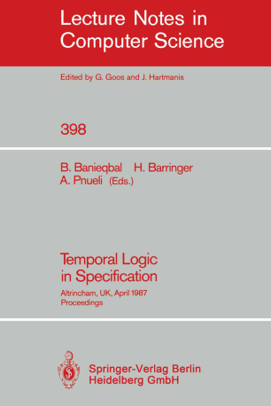 Temporal Logic in Specification: Altrincham, UK, April 8–10, 1987 Proceedings