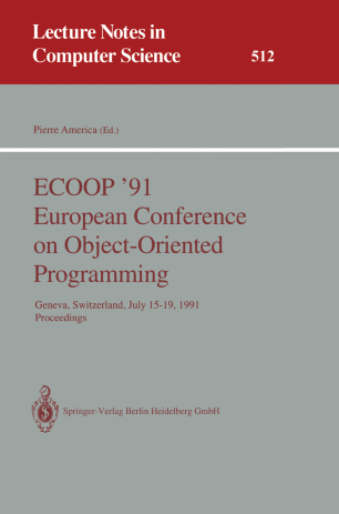 ECOOP'91 European Conference on Object-Oriented Programming