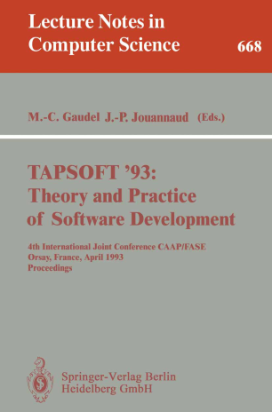 TAPSOFT'93: Theory and Practice of Software Development