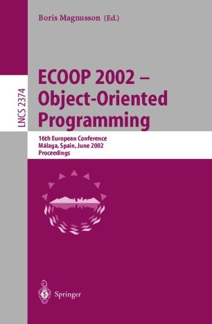 ECOOP 2002 — Object-Oriented Programming