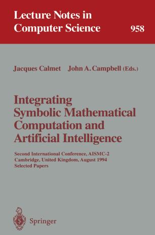 Integrating Symbolic Mathematical Computation and Artificial Intelligence