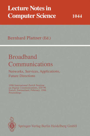 Broadband Communications Networks, Services, Applications, Future Directions
