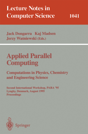 Applied Parallel Computing Computations in Physics, Chemistry and Engineering Science