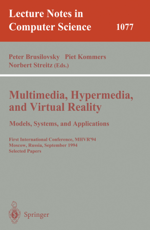 Multimedia, Hypermedia, and Virtual Reality Models, Systems, and Applications