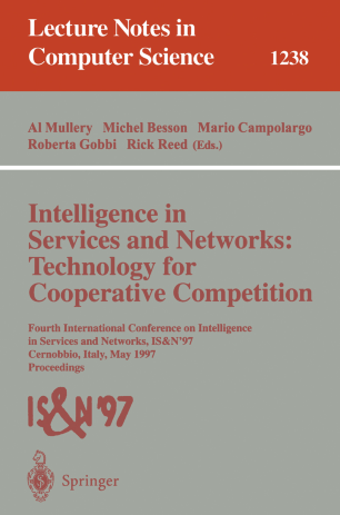 Intelligence in Services and Networks: Technology for Cooperative Competition