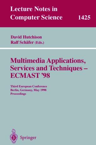 Multimedia Applications, Services and Techniques — ECMAST'98