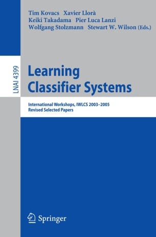 Learning Classifier Systems: International Workshops, IWLCS 2003-2005, Revised Selected Papers