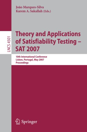 Theory and Applications of Satisfiability Testing – SAT 2007