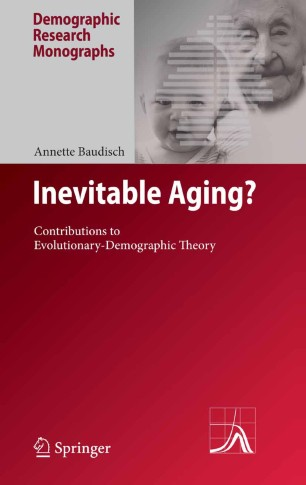 Inevitable Aging? : Contributions to Evolutionary-Demographic Theory