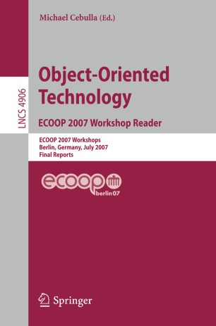 Object-Oriented Technology. ECOOP 2007 Workshop Reader