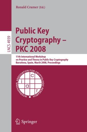 Public Key Cryptography – PKC 2008