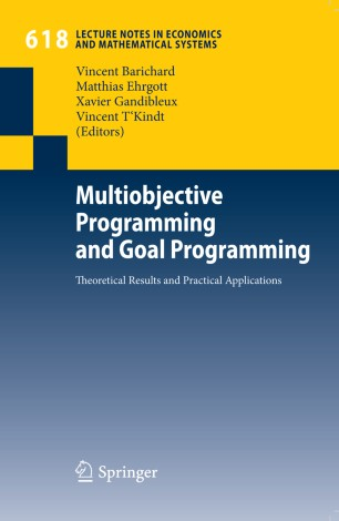Multi-Objective Programming and Goal Programming: Theories and Applications