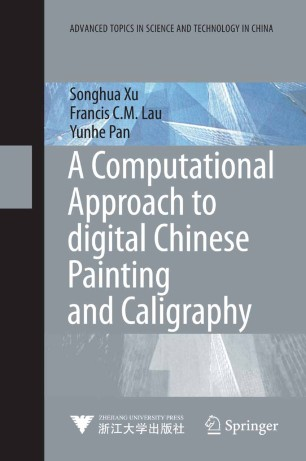 A Computational Approach to Digital Chinese Painting and Calligraphy :